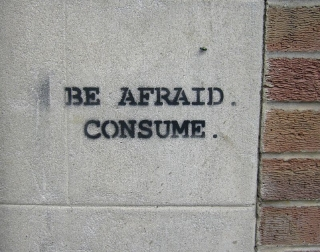 Be Afraid. Consume.